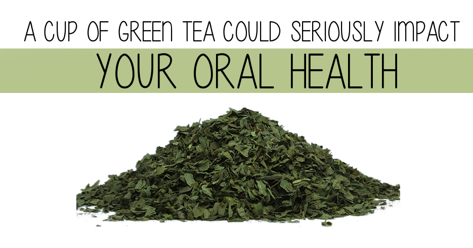 Can A Cup Of Green Tea A Day Keep The Dentist Away Sirakian Aesthetic Implant Dentistry